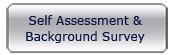 Self Assessment & Background Survey